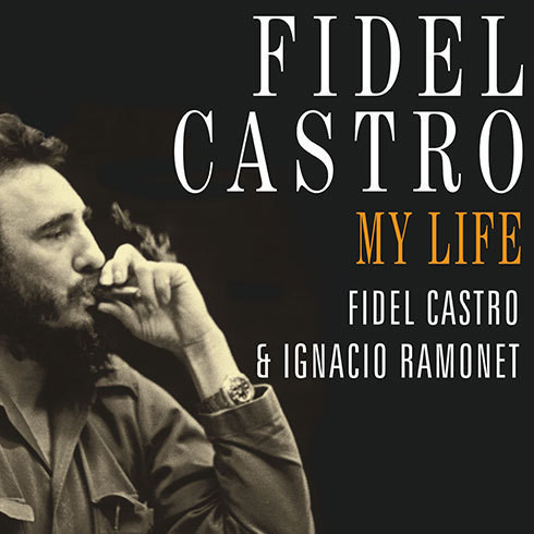 Printable Fidel Castro: My Life: A Spoken Autobiography Audiobook Cover Art