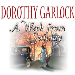A Week from Sunday Audiobook, by Dorothy Garlock