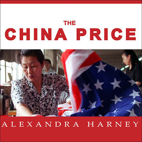 Printable The China Price: The True Cost of Chinese Competitive Advantage Audiobook Cover Art