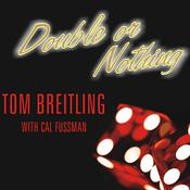 Double or Nothing: How Two Friends Risked It All to Buy One of Las Vegas Legendary Casinos Audiobook, by Tom Breitling