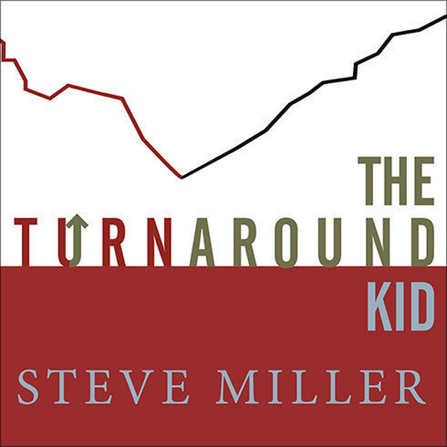 Printable The Turnaround Kid: What I Learned Rescuing America's Most Troubled Companies Audiobook Cover Art