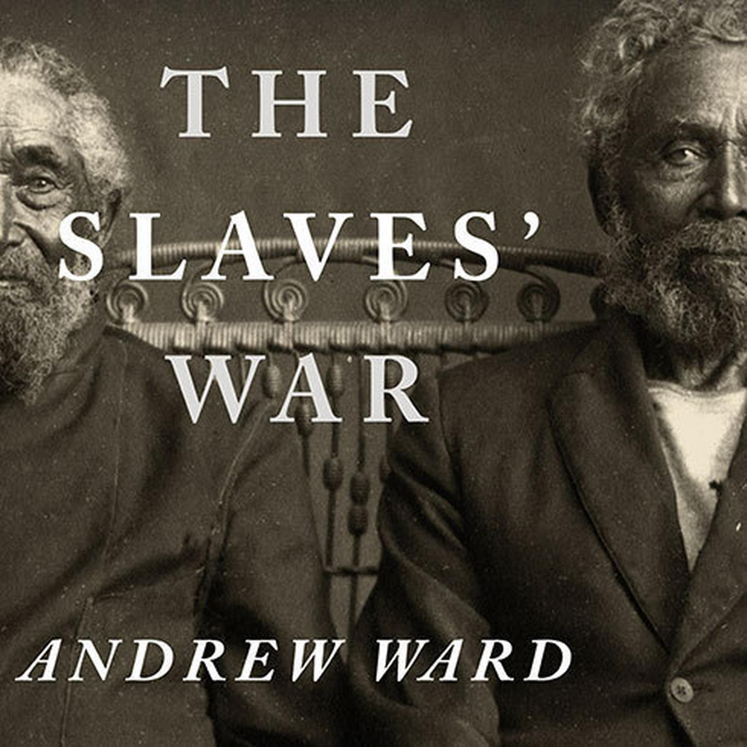 Printable The Slaves' War: The Civil War in the Words of Former Slaves Audiobook Cover Art