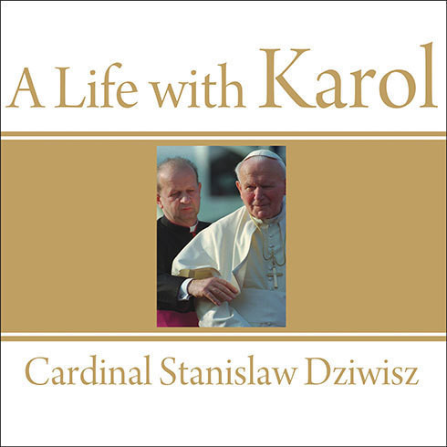 Printable A Life with Karol: My Forty-Year Friendship with the Man Who Became Pope Audiobook Cover Art