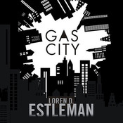 Gas City: A Novel, by Loren D. Estleman