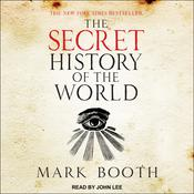 The Secret History of the World: As Laid Down by the Secret Societies, by Mark Booth