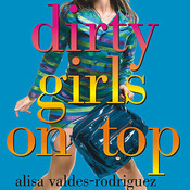 Dirty Girls on Top Audiobook, by Alisa Valdés-Rodríguez