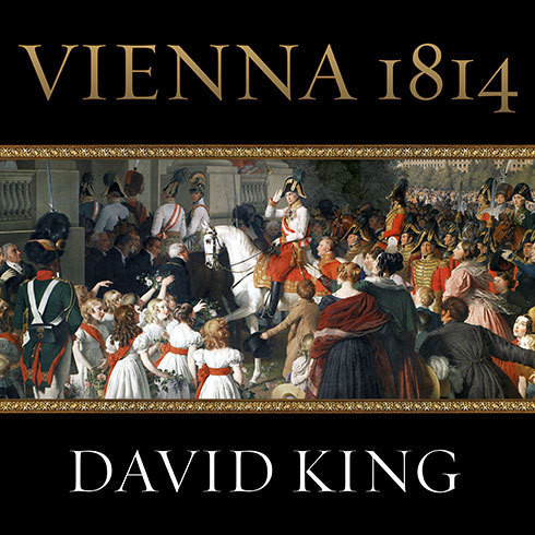 Printable Vienna, 1814: How the Conquerors of Napoleon Made Love, War, and Peace at the Congress of Vienna Audiobook Cover Art