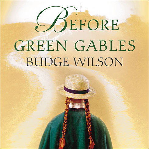 Printable Before Green Gables: A Novel Audiobook Cover Art