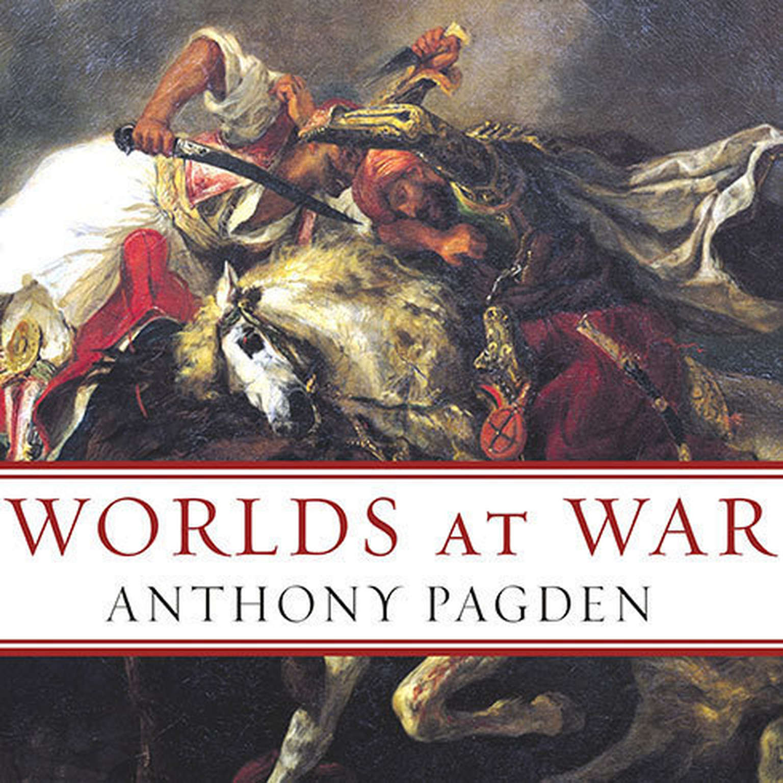 Printable Worlds at War: The 2,500-Year Struggle Between East and West Audiobook Cover Art