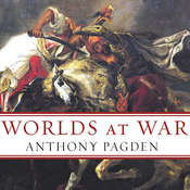 Worlds at War: The 2,500-Year Struggle Between East and West Audiobook, by Anthony Pagden