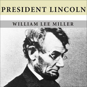 President Lincoln: The Duty of a Statesman, by William Lee Miller