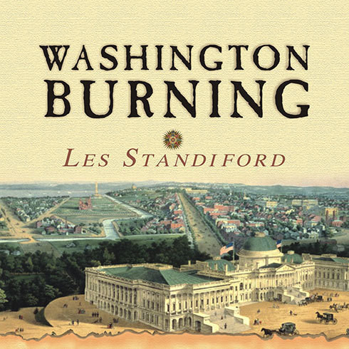 Printable Washington Burning: How a Frenchman's Vision of Our Nation's Capital Survived Congress, the Founding Fathers, and the Invading British Army Audiobook Cover Art