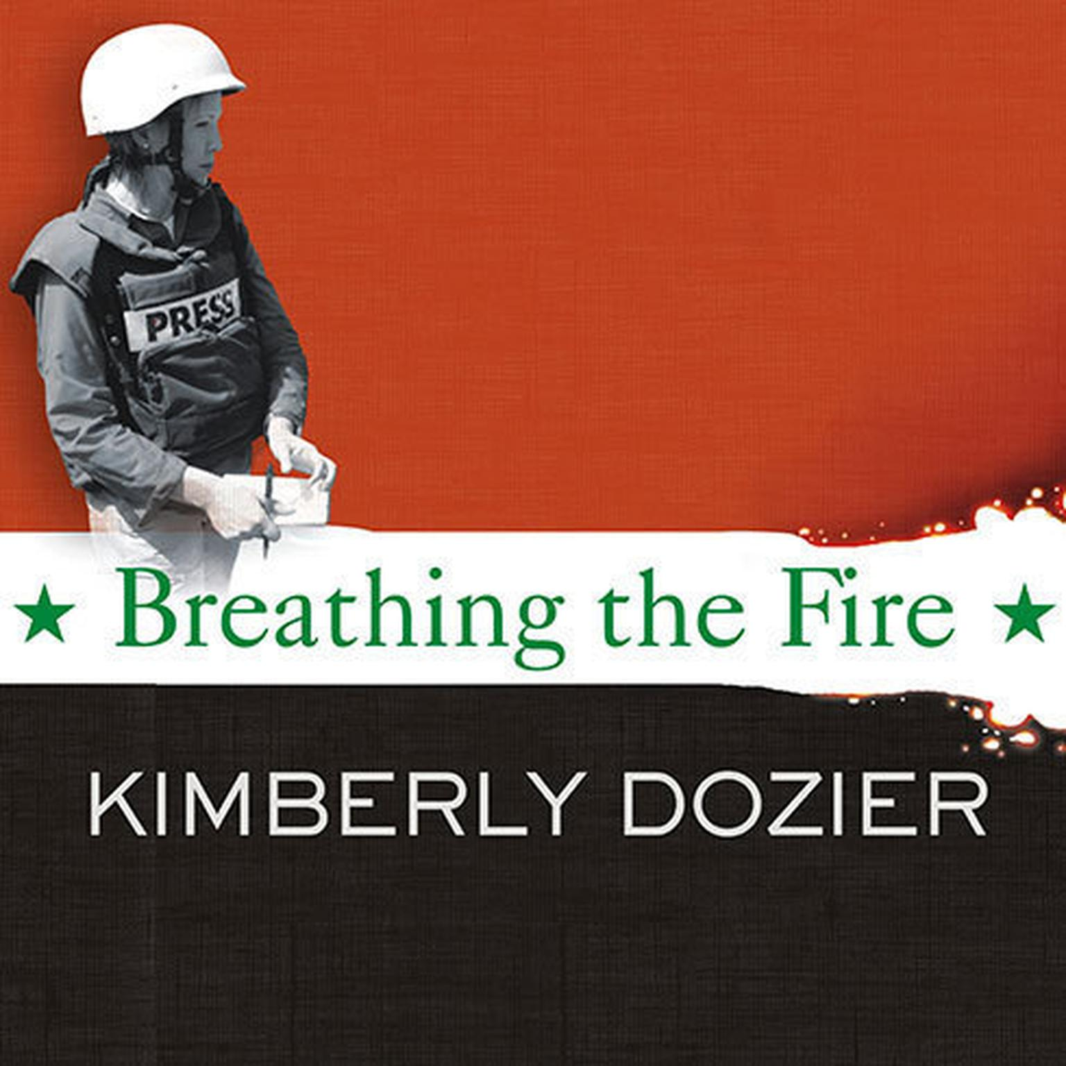 Printable Breathing the Fire: Fighting to Report—and Survive—the War in Iraq Audiobook Cover Art
