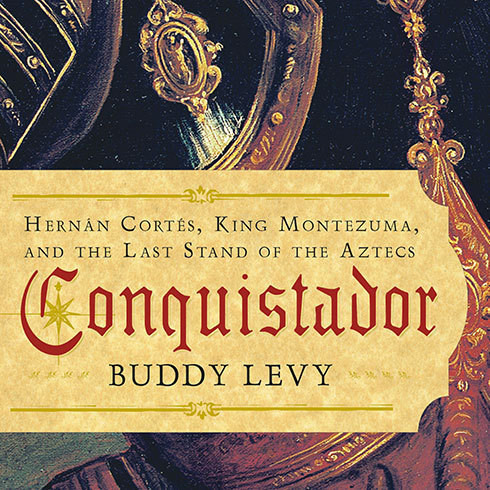 Printable Conquistador: Hernán Cortés, King Montezuma, and the Last Stand of the Aztecs Audiobook Cover Art