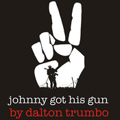 Johnny Got His Gun, by Dalton Trumbo