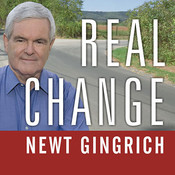 Real Change: From the World That Fails to the World That Works Audiobook, by Newt Gingrich