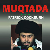 Muqtada: Muqtada al-Sadr, the Shia Revival, and the Struggle for Iraq Audiobook, by Patrick Cockburn
