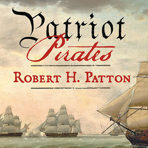Printable Patriot Pirates: The Privateer War for Freedom and Fortune in the American Revolution Audiobook Cover Art