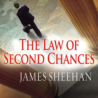 The Law of Second Chances: A Novel Audiobook, by James Sheehan