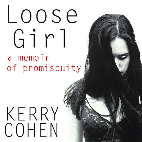 Printable Loose Girl: A Memoir of Promiscuity Audiobook Cover Art