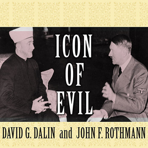 Printable Icon of Evil: Hitler's Mufti and the Rise of Radical Islam Audiobook Cover Art