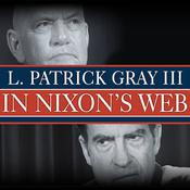 In Nixon's Web: A Year in the Crosshairs of Watergate, by L. Patrick Gray III