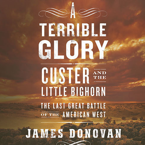 Printable A Terrible Glory: Custer and the Little Bighorn---The Last Great Battle of the American West Audiobook Cover Art