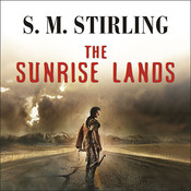 The Sunrise Lands Audiobook, by S. M. Stirling