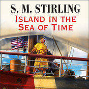 Island in the Sea of Time, by S. M. Stirling