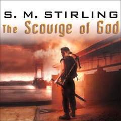 The Scourge of God: A Novel of the Change Audiobook, by S. M. Stirling