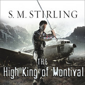 The High King of Montival: A Novel of the Change, by S. M. Stirling, Todd McLaren