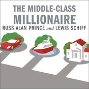 The Middle-Class Millionaire: The Rise of the New Rich and How They Are Changing America Audiobook, by Russ Alan Prince, Lewis Schiff