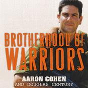 Brotherhood of Warriors: Behind Enemy Lines with a Commando in One of the Worlds Most Elite Counterterrorism Units, by Aaron Cohen, Douglas Century