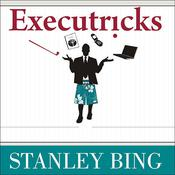 Executricks: Or How to Retire While You're Still Working Audiobook, by Stanley Bing