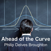 Ahead of the Curve: Two Years at Harvard Business School, by Philip Delves Broughton