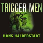 Trigger Men: Shadow Team, Spider-Man, the Magnificent Bastards, and the American Combat Sniper, by Hans Halberstadt, Johnny Heller