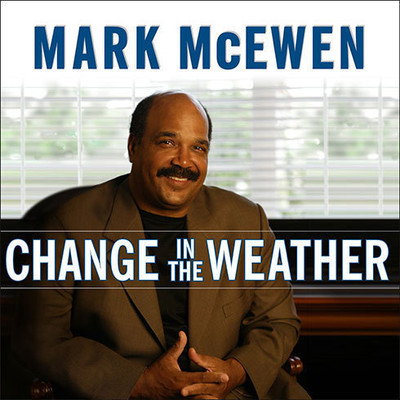 Change in the Weather: Life After Stroke Audiobook, by Mark McEwen