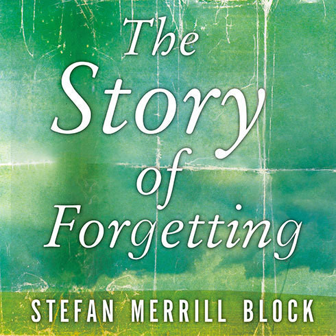Printable The Story of Forgetting: A Novel Audiobook Cover Art