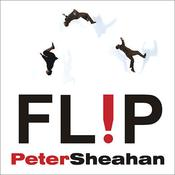 Flip: How to Turn Everything You Know on Its Head—and Succeed beyond Your Wildest Imaginings, by Peter Sheahan