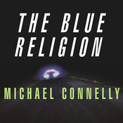 Mystery Writers of America Presents The Blue Religion: New Stories about Cops, Criminals, and the Chase Audiobook, by Michael Connelly