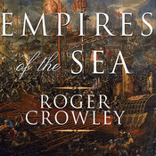 Empires of the Sea: The Siege of Malta, the Battle of Lepanto, and the Contest for the Center of the World, by Roger Crowley