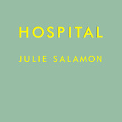 Hospital: Man, Woman, Birth, Death, Infinity, Plus Red Tape, Bad Behavior, Money, God, and Diversity on Steroids Audiobook, by Julie Salamon