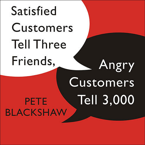 Printable Satisfied Customers Tell Three Friends, Angry Customers Tell 3,000: Running a Business in Today's Consumer-Driven World Audiobook Cover Art