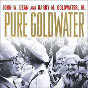 Pure Goldwater, by John W. Dean, Barry M.  Goldwater
