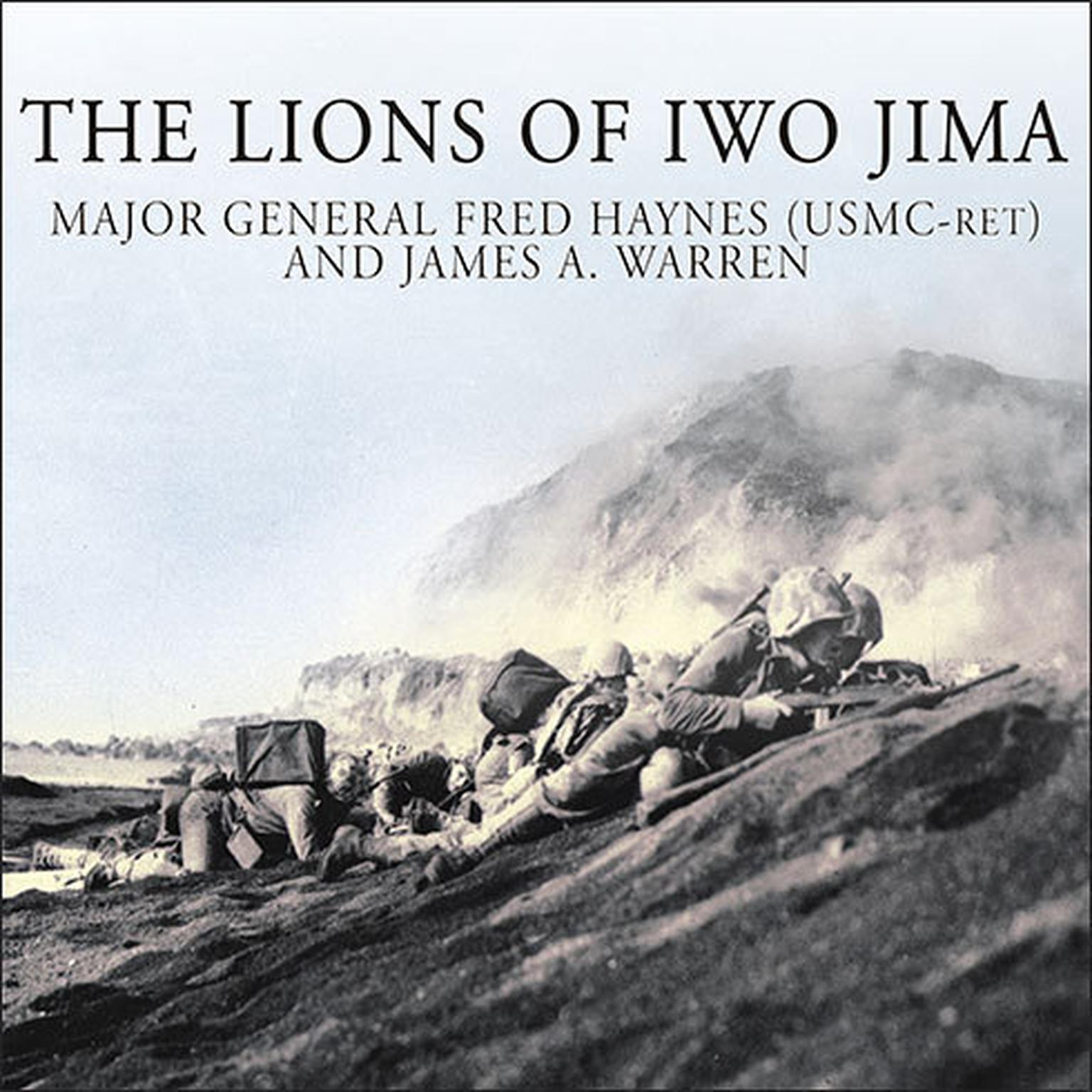 Printable The Lions of Iwo Jima: The Story of Combat Team 28 and the Bloodiest Battle in Marine Corps History Audiobook Cover Art