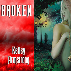 Broken Audiobook, by Kelley Armstrong
