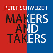 Makers and Takers: Why Conservatives Work Harder, Feel Happier, Have Closer Families, Take Fewer Drugs, Give More Generously, Value Honesty More, Are Less Materialistic and Envious, Whine Less...and Even Hug Their Children More Than Liberals Audiobook, by Peter Schweizer