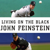 Living on the Black: Two Pitchers, Two Teams, One Season to Remember, by John Feinstein