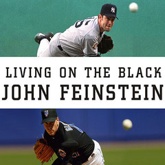 Living on the Black: Two Pitchers, Two Teams, One Season to Remember Audiobook, by John Feinstein