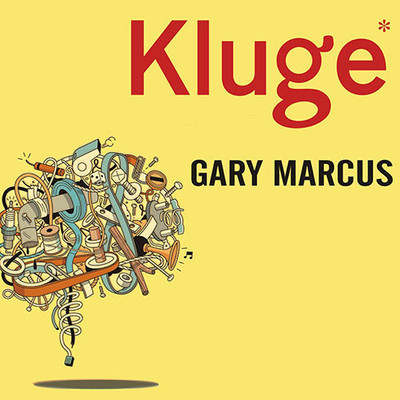 Kluge: The Haphazard Construction of the Human Mind Audiobook, by Gary Marcus